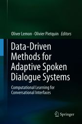 Data-Driven Methods for Adaptive Spoken Dialogue Systems by Oliver Lemon