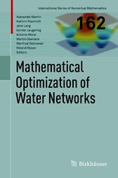 Mathematical Optimization of Water Networks by Alexander Martin