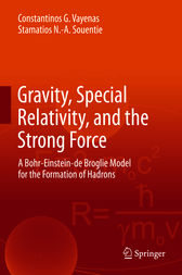 Gravity, Special Relativity, and the Strong Force by Constantinos G. Vayenas
