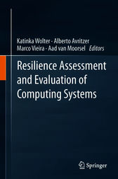 Resilience Assessment and Evaluation of Computing Systems by Katinka Wolter
