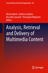 Analysis, Retrieval and Delivery of Multimedia Content by Nicola Adami