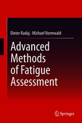 Advanced Methods of Fatigue Assessment by Dieter Radaj