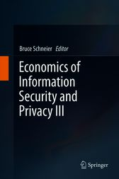 Economics of Information Security and Privacy III by Bruce Schneier