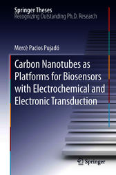 Carbon Nanotubes as Platforms for Biosensors with Electrochemical and Electronic Transduction by Mercè Pacios Pujadó