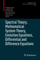 Spectral Theory, Mathematical System Theory, Evolution Equations, Differential and Difference Equations by Wolfgang Arendt