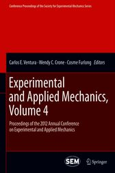 Experimental and Applied Mechanics, Volume 4 by Carlos E. Ventura