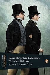 Extraordinary Canadians: Louis Hippolyte Lafontaine and Robert by John Ralston Saul