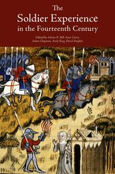 The Soldier Experience in the Fourteenth Century by Adrian R. Bell