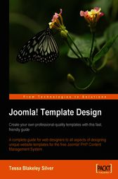 Joomla! Template Design Create your own professional-quality templates with this fast, friendly guide by Tessa Blakeley Silver