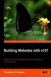 Building Websites with e107 A Step by Step Tutorial to Getting Your e107 Website Up and Running Fast by Tad Boomer