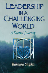 Leadership in a Challenging World by Barbara Shipka