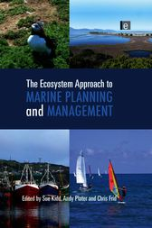 The Ecosystem Approach to Marine Planning and Management by Sue Kidd