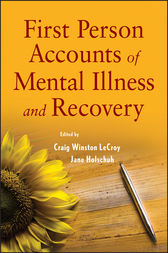 First Person Accounts of Mental Illness and Recovery by Craig W. LeCroy