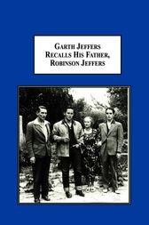 Garth Jeffers Recalls His Father, Robinson Jeffers by Audry L. Lynch