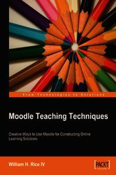 Moodle Teaching Techniques by William Rice