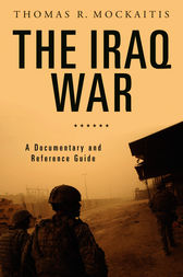 The Iraq War: A Documentary and Reference Guide by Thomas Mockaitis