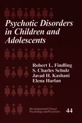 Psychotic Disorders in Children and Adolescents by Robert L. Findling