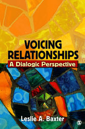 Voicing Relationships by Leslie A. Baxter
