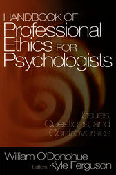 Handbook of Professional Ethics for Psychologists by William O'Donohue