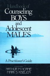 Handbook of Counseling Boys and Adolescent Males by Arthur M Horne
