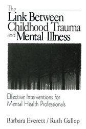 The Link Between Childhood Trauma and Mental Illness by Barbara Everett