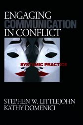 Engaging Communication in Conflict by Stephen W. Littlejohn