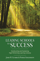 Leading Schools to Success by James W. Guthrie