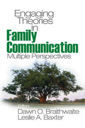 Engaging Theories in Family Communication by Dawn O. Braithwaite