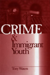 Crime and Immigrant Youth by Anthony Tony Waters