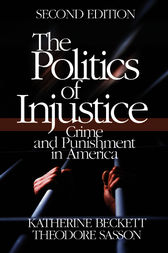 The Politics of Injustice by Katherine A. Beckett