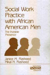 Social Work Practice With African American Men by Janice M. Rasheed