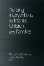 Nursing Interventions for Infants, Children, and Families by Martha Craft-Rosenberg