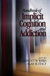 Handbook of Implicit Cognition and Addiction by Reinout W. H. J. Wiers