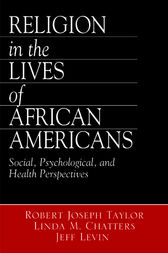 Religion in the Lives of African Americans by Robert Joseph Taylor