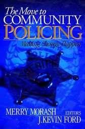 The Move to Community Policing by Merry Morash