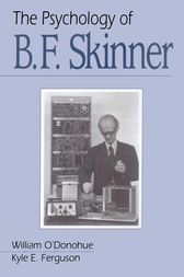 The Psychology of B F Skinner by William T. O'Donohue