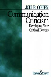 Communication Criticism by Jodi R. Cohen