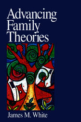 Advancing Family Theories by James M. White