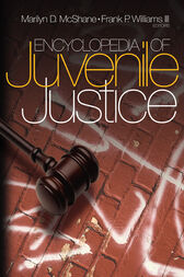 Encyclopedia of Juvenile Justice by Marilyn D. McShane