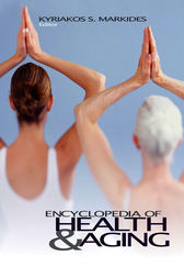 Encyclopedia of Health and Aging by Kyriakos S. Markides