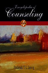 Encyclopedia of Counseling by Frederick T. L. Leong
