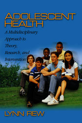 Adolescent Health by D. Lynn Rew