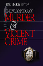 Encyclopedia of Murder and Violent Crime by Eric W. Hickey