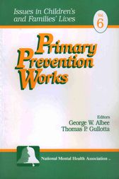 Primary Prevention Works by George W. Albee