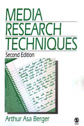 Media Research Techniques by Arthur A Berger