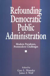 Refounding Democratic Public Administration by James F. Wolf