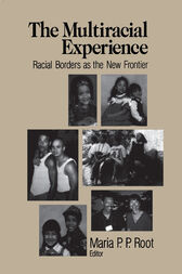 The Multiracial Experience by Maria P. P. Root