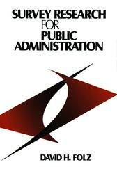Survey Research for Public Administration by David H. Folz