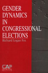 Gender Dynamics in Congressional Elections by Richard L. Fox