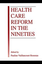 Health Care Reform in the Nineties by Pauline Vaillancourt Rosenau